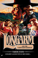 Longarm And The Sabotaged Railroad Book PDF