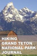 Hiking Grand Teton National Park Journal PDF