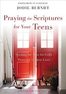 Praying the Scriptures for Your Teens Book
