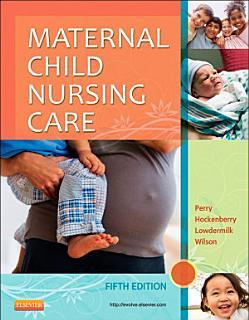 Maternal Child Nursing Care   E Book Book