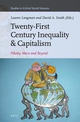 Twenty-First Century Inequality & Capitalism: Piketty, Marx and Beyond