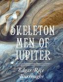 Skeleton Men of Jupiter (Annotated)