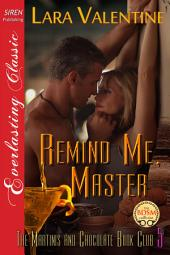 Remind Me, Master [The Martinis and Chocolate Book Club 5]
