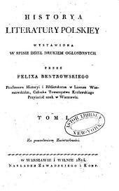 Historya literatury polskiey: wystawiona w spisie dzieł drukiem ogłoszonych, Tom 1,Część 1