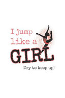 I Jump Like A Girl (Try To Keep Up)
