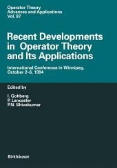 Recent Developments in Operator Theory and Its Applications: International Conference in Winnipeg, October 2–6, 1994