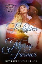 His Forbidden Bride: The Brides of Paradise Ranch - Spicy Version (Volume 7)