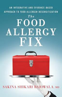 The Food Allergy Fix  An Integrative And Evidence Based Approach To Food Allergen Desensitization