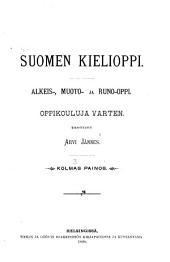Suomen kielioppi: Alkeis-, muoto- ja runo-oppi. Oppikouluja varten