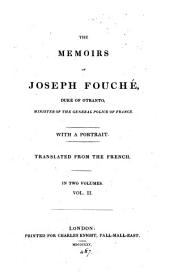 The memoirs of Joseph Fouché [compiled by A. de Beauchamp from the notes of P.L.P. de Jullian]. Transl: Volume 2