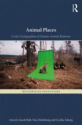 Animal Places: Lively Cartographies of Human-Animal Relations