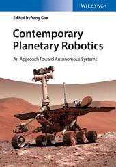 Contemporary Planetary Robotics: An Approach Toward Autonomous Systems