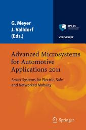Advanced Microsystems for Automotive Applications 2011: Smart Systems for Electric, Safe and Networked Mobility