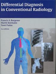 Differential Diagnosis in Conventional Radiology PDF