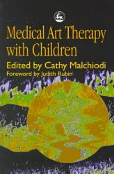 Medical Art Therapy With Children Book PDF