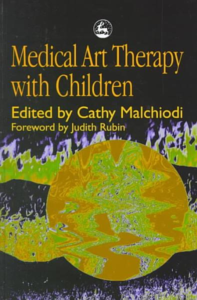 Medical Art Therapy with Children PDF