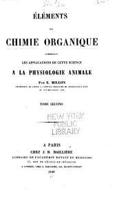 Éléments de chimie organique: comprenant les applicaions de cette science à la physiologie animale, Volume2