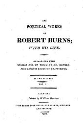 The Poetical Works of Robert Burns: With His Life, Volume 1