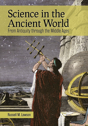 Science in the Ancient World  From Antiquity through the Middle Ages PDF