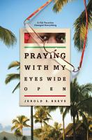 Praying with My Eyes Wide Open PDF
