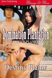 Domination Plantation [Southern Plantation 1]
