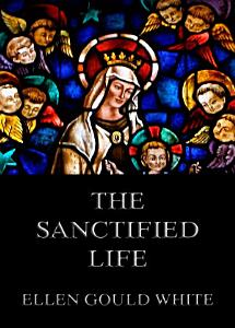 The Sanctified Life Book