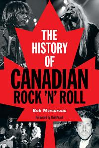 The History of Canadian Rock  n  Roll Book