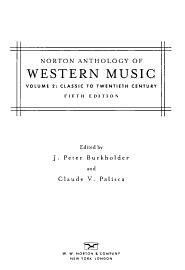 Norton Anthology Of Western Music Classic To Twentieth Century