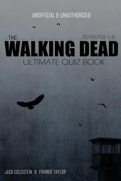 The Walking Dead Ultimate Quiz Book: Seasons One to Six