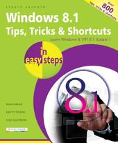 Windows 8.1 Tips, Tricks & Shortcuts in easy steps: Over 800 tips, tricks & shortcuts