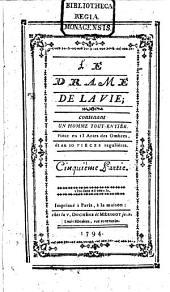 Le Drame De La Vie: contenant Un Homme Tout-Entiér : Pièce en 13 Actes des Ombres, et en 10 Pièces regulières, Volume5