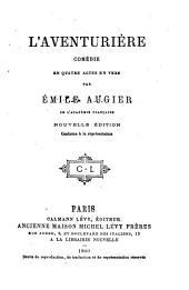 Comedies: L'aventurière. Le fils de Giboyer. Le gendre de M. Poirier, par É. Augier & J. Sandeau