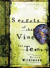 Secrets of the Vine for Teens: Breaking Through to Abundance