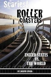 Scariest Roller Coasters: United States Vs. the World
