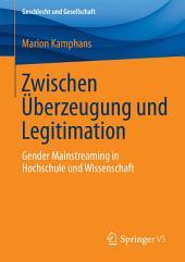 Zwischen Überzeugung und Legitimation: Gender Mainstreaming in Hochschule und Wissenschaft
