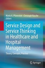 Service Design and Service Thinking in Healthcare and Hospital Management