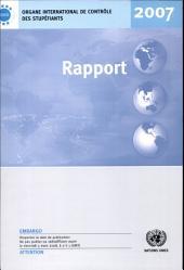 Rapport de l'Organe international de contrôle des stupéfiants Pour 2007