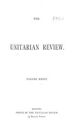 The Unitarian Review: Volume 36