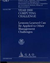 Year 2000 Computing Challenge: Lessons Learned Can Be Applied to Other Management Challenges