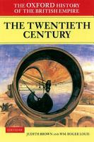 The Oxford History of the British Empire  Volume IV  The Twentieth Century PDF