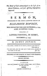 The Hand Of God Acknowledged In The Loss Of Endeared Relatives And Such Affecting Dispensations Improved A Sermon Occasioned By The Death Of Elizabeth Bowden Aged Seventeen Years Preached November 24 1793 Second Edition Book PDF