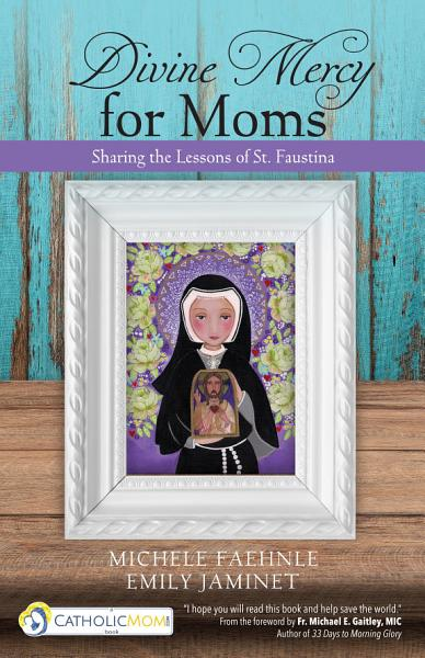 Download Divine Mercy for Moms Book