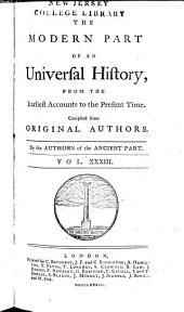 An Universal History: From the Earliest Accounts to the Present Time, Part 2, Volume 33