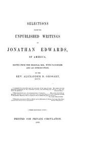 Selections from the Unpublished Writings of Jonathan Edwards, of America
