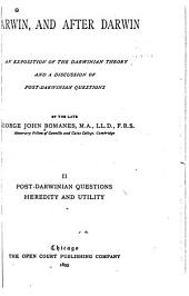 Darwin and After Darwin: Post-Darwinian questions: Heredity and utility. 1895