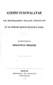 Codini Curopalateae De officialibus Palatii cpolitani et de officiis magnae ecclesiae liber: Volume 37