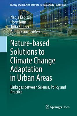 Nature-Based Solutions to Climate Change Adaptation in Urban Areas