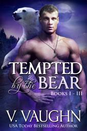 Tempted by the Bear Complete Edition: Werebear Shifter Romance