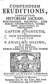 Compendium Eruditionis complectens historiam sacram profanamque