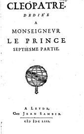 Cléopatre: dédiée a Monseigneur le Prince, Volumes7à8